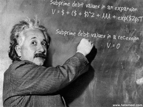 http://www.hetemeel.com/einsteinshow.php?text=Subprime+debt+values+in+an+expansion%0D%0A+V+%3D+%24+%2B+%28%24+%2B+%24%29%5E2+%2B+AAA+%2B+exp%28%242piT%29%0D%0A%0D%0A++++Subprime+debt+values+in+a+recession%0D%0A++++++++++++++++++++++++++++++V+%3D+0